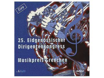 Grenchen 97 - 25. Eidg. Dirigentenkongress